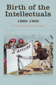 Birth of the Intellectuals: 1880-1900 (0745690351) cover image
