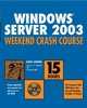 Windows Server 2003 Weekend Crash Course (0764549251) cover image