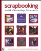 Scrapbooking with Photoshop Elements: The Creative Cropping Cookbook (0782150551) cover image