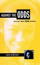 Against the Odds: How