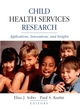 Child Health Services Research: Applications, Innovations, and Insights  (0787958751) cover image