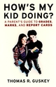How's My Kid Doing?: A Parent's Guide to Grades, Marks, and Report Cards (0787967351) cover image