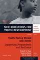 Youth Facing Threat and Terror: Supporting Preparedness and Resilience: New Directions for Youth Development, Number 98 (0787970751) cover image