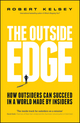 The Outside Edge: How Outsiders Can Succeed in a World Made by Insiders (0857085751) cover image