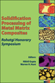 Solidification Processing of Metal Matrix Composites: Rohatgi Honorary Symposium (0873396251) cover image