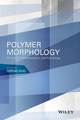 Polymer Morphology: Principles, Characterization, and Processing (1118452151) cover image