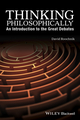 Thinking Philosophically: An Introduction to the Great Debates (1119067251) cover image