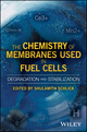 The Chemistry of Membranes Used in Fuel Cells: Degradation and Stabilization (1119196051) cover image