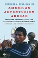 American Adventurism Abroad: Invasions, Interventions, and Regime Changes Since World War II (1405170751) cover image
