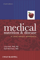 Medical Nutrition and Disease: A Case-Based Approach, 4th Edition (1405186151) cover image