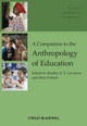 A Companion to the Anthropology of Education (1405190051) cover image