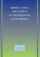 Market, State, and Society in Contemporary Latin America (1444335251) cover image