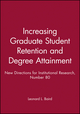 Increasing Graduate Student Retention and Degree Attainment: New Directions for Institutional Research, Number 80 (1555426751) cover image