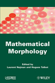 Mathematical Morphology: From Theory to Applications (1848212151) cover image