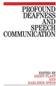 Profound Deafness and Speech Communication (1897635451) cover image