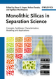 Monolithic Silicas in Separation Science: Concepts, Syntheses, Characterization, Modeling and Applications (3527325751) cover image