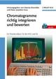 Chromatogramme richtig integrieren und bewerten: Ein Praxishandbuch für die HPLC und GC (3527660151) cover image