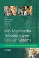 IMS Multimedia Telephony over Cellular Systems: VoIP Evolution in a Converged Telecommunication World (0470058552) cover image