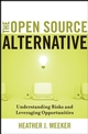 The Open Source Alternative: Understanding Risks and Leveraging Opportunities (0470194952) cover image