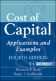 Cost of Capital: Applications and Examples, 4th Edition (0470476052) cover image