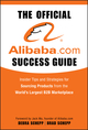 The Official Alibaba.com Success Guide: Insider Tips and Strategies for Sourcing Products from the World's Largest B2B Marketplace (0470496452) cover image