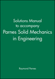 Solutions Manual to accompany Parnes Solid Mechanics in Engineering (0470846852) cover image