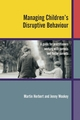 Managing Children's Disruptive Behaviour: A Guide for Practitioners Working with Parents and Foster Parents (0470849452) cover image