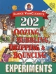 Janice VanCleave's 202 Oozing, Bubbling, Dripping, and Bouncing Experiments (0471140252) cover image