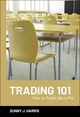 Trading 101: How to Trade Like a Pro (0471144452) cover image