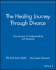 The Healing Journey Through Divorce: Your Journal of Understanding and Renewal (0471295752) cover image