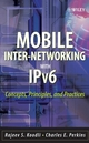 Mobile Inter-networking with IPv6 : Concepts, Principles and Practices (0471681652) cover image