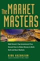 The Market Masters: Wall Street's Top Investment Pros Reveal How to Make Money in Both Bull and Bear Markets (0471698652) cover image