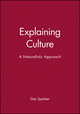 Explaining Culture: A Naturalistic Approach (0631200452) cover image