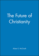 The Future of Christianity (0631228152) cover image
