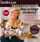 Sandra Lee Semi-Homemade Slow Cooker Recipes 2 (0696238152) cover image