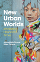 New Urban Worlds: Inhabiting Dissonant Times (0745691552) cover image