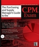 The Purchasing and Supply Manager's Guide to the C.P.M. Exam (0782143652) cover image