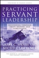 Practicing Servant-Leadership: Succeeding Through Trust, Bravery, and Forgiveness (0787974552) cover image