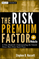 The Risk Premium Factor: A New Model for Understanding the Volatile Forces that Drive Stock Prices, + Website (1118099052) cover image