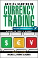 Getting Started in Currency Trading: Winning in Today's Market, + Companion Website, 4th Edition (1118251652) cover image