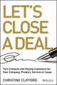 Let's Close a Deal: Turn Contacts into Paying Customers for Your Company, Product, Service or Cause (1118521552) cover image