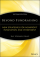 Beyond Fundraising: New Strategies for Nonprofit Innovation and Investment, 2nd Edition (1118573552) cover image