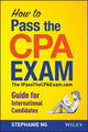 How To Pass The CPA Exam: The IPassTheCPAExam.com Guide for International Candidates (1118613252) cover image
