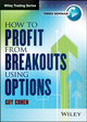 How to Profit from Breakouts Using Options (1118631552) cover image