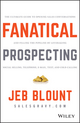Fanatical Prospecting: The Ultimate Guide to Opening Sales Conversations and Filling the Pipeline by Leveraging Social Selling, Telephone, Email, Text, and Cold Calling (1119144752) cover image