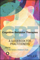 Cognitive Behavior Therapies: A Guidebook for Practitioners (1119375452) cover image