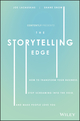 The Storytelling Edge: How to Transform Your Business, Stop Screaming into the Void, and Make People Love You (1119483352) cover image