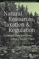 Natural Resources, Taxation, and Regulation: Unusual Perpsectives on a Classic Problem (1405159952) cover image