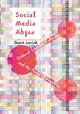 Social Media Abyss: Critical Internet Cultures and the Force of Negation (1509507752) cover image