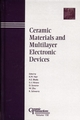 Ceramic Materials and Multilayer Electronic Devices: Proceedings of the symposium held at the 105th Annual Meeting of The American Ceramic Society, April 27-30, 2003, in Nashville, Tennessee, Ceramic Transactions, Volume 150 (1574982052) cover image